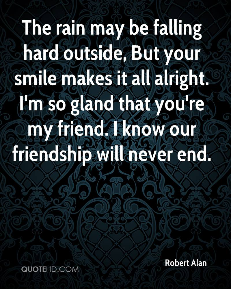 Robert alan friendship quotes quotehd for Hard exterior quotes