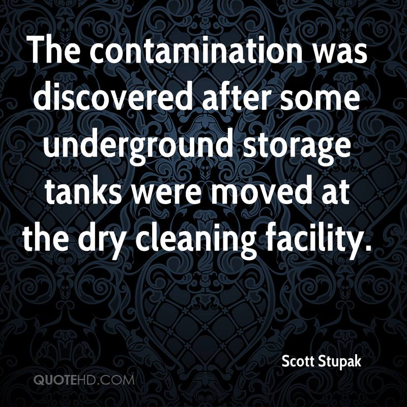 The contamination was discovered after some underground storage tanks were moved at the dry cleaning facility.