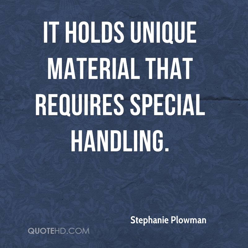 It holds unique material that requires special handling.