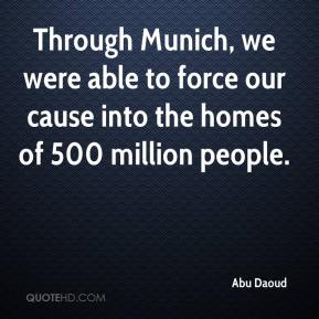 Abu Daoud - Through Munich, we were able to force our cause into the homes of 500 million people.