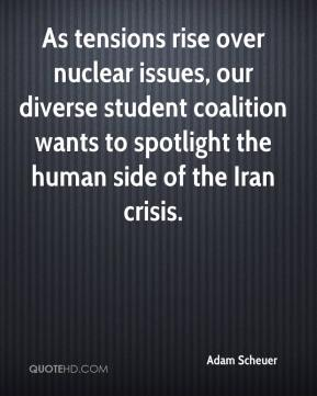 Adam Scheuer - As tensions rise over nuclear issues, our diverse student coalition wants to spotlight the human side of the Iran crisis.