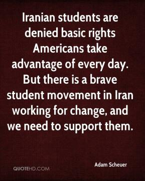 Adam Scheuer - Iranian students are denied basic rights Americans take advantage of every day. But there is a brave student movement in Iran working for change, and we need to support them.