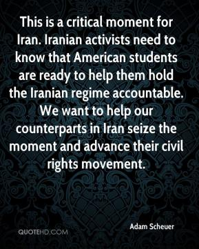 This is a critical moment for Iran. Iranian activists need to know that American students are ready to help them hold the Iranian regime accountable. We want to help our counterparts in Iran seize the moment and advance their civil rights movement.