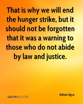Adnan Agca - That is why we will end the hunger strike, but it should not be forgotten that it was a warning to those who do not abide by law and justice.