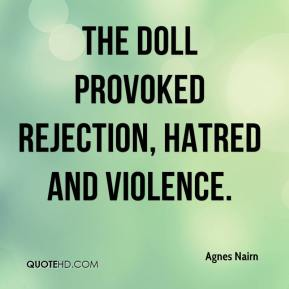 Agnes Nairn - The doll provoked rejection, hatred and violence.