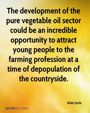 Alain Juste - The development of the pure vegetable oil sector could be an incredible opportunity to attract young people to the farming profession at a time of depopulation of the countryside.