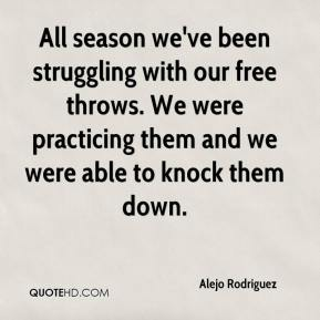 All season we've been struggling with our free throws. We were practicing them and we were able to knock them down.