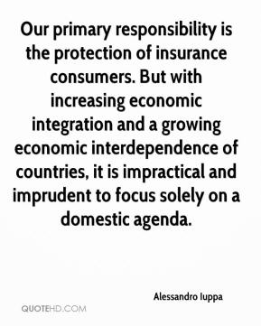 Alessandro Iuppa - Our primary responsibility is the protection of insurance consumers. But with increasing economic integration and a growing economic interdependence of countries, it is impractical and imprudent to focus solely on a domestic agenda.