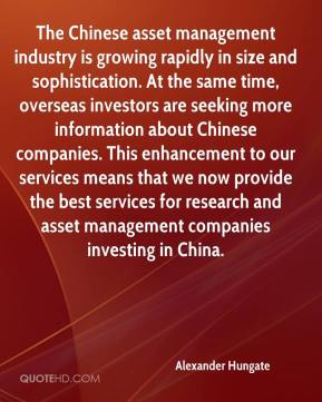 Alexander Hungate - The Chinese asset management industry is growing rapidly in size and sophistication. At the same time, overseas investors are seeking more information about Chinese companies. This enhancement to our services means that we now provide the best services for research and asset management companies investing in China.