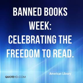 American Library - Banned Books Week: Celebrating the Freedom to Read.