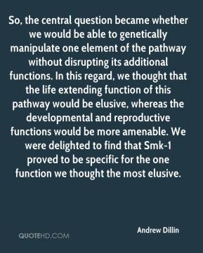 Andrew Dillin - So, the central question became whether we would be able to genetically manipulate one element of the pathway without disrupting its additional functions. In this regard, we thought that the life extending function of this pathway would be elusive, whereas the developmental and reproductive functions would be more amenable. We were delighted to find that Smk-1 proved to be specific for the one function we thought the most elusive.