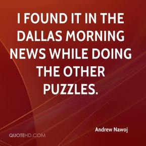 Andrew Nawoj - I found it in The Dallas Morning News while doing the other puzzles.