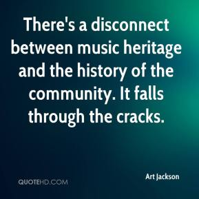 Art Jackson - There's a disconnect between music heritage and the history of the community. It falls through the cracks.