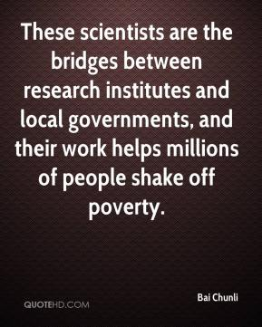 These scientists are the bridges between research institutes and local governments, and their work helps millions of people shake off poverty.