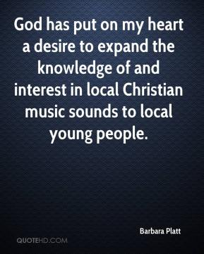 Barbara Platt - God has put on my heart a desire to expand the knowledge of and interest in local Christian music sounds to local young people.