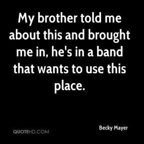 Becky Mayer - My brother told me about this and brought me in, he's in a band that wants to use this place.