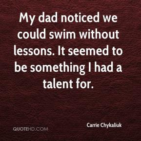 Carrie Chykaliuk - My dad noticed we could swim without lessons. It seemed to be something I had a talent for.