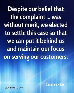Catherine Miller - Despite our belief that the complaint ... was without merit, we elected to settle this case so that we can put it behind us and maintain our focus on serving our customers.