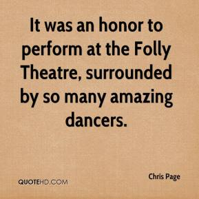 Chris Page - It was an honor to perform at the Folly Theatre, surrounded by so many amazing dancers.
