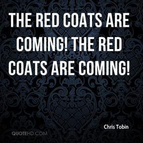 Chris Tobin - The Red Coats are coming! The Red Coats are coming!