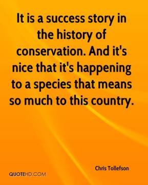 Chris Tollefson - It is a success story in the history of conservation. And it's nice that it's happening to a species that means so much to this country.