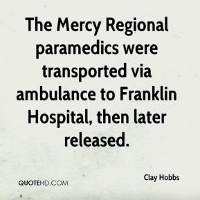 Clay Hobbs - The Mercy Regional paramedics were transported via ambulance to Franklin Hospital, then later released.