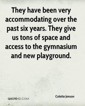 Colette Jenson - They have been very accommodating over the past six years. They give us tons of space and access to the gymnasium and new playground.