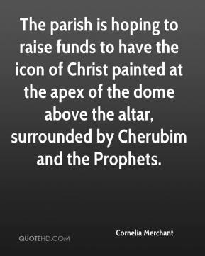 Cornelia Merchant - The parish is hoping to raise funds to have the icon of Christ painted at the apex of the dome above the altar, surrounded by Cherubim and the Prophets.