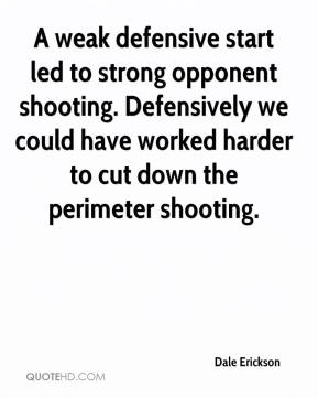 Dale Erickson - A weak defensive start led to strong opponent shooting. Defensively we could have worked harder to cut down the perimeter shooting.