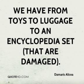 We have from toys to luggage to an encyclopedia set (that are damaged).