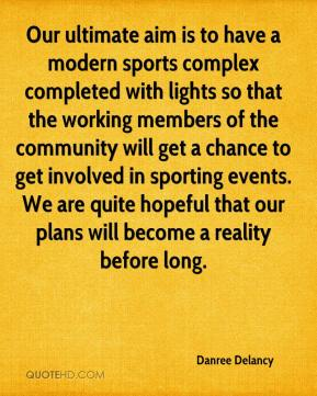 Danree Delancy - Our ultimate aim is to have a modern sports complex completed with lights so that the working members of the community will get a chance to get involved in sporting events. We are quite hopeful that our plans will become a reality before long.