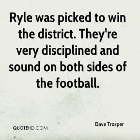 Dave Trosper - Ryle was picked to win the district. They're very disciplined and sound on both sides of the football.