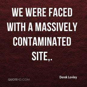 Derek Lovley - We were faced with a massively contaminated site.