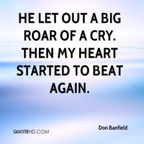 Don Banfield - He let out a big roar of a cry. Then my heart started to beat again.