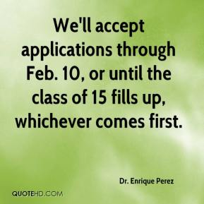 We'll accept applications through Feb. 10, or until the class of 15 fills up, whichever comes first.