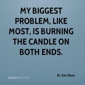 My biggest problem, like most, is burning the candle on both ends.