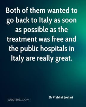 Dr Prabhat Jauhari - Both of them wanted to go back to Italy as soon as possible as the treatment was free and the public hospitals in Italy are really great.