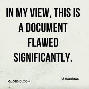 Ed Houghton - In my view, this is a document flawed significantly.