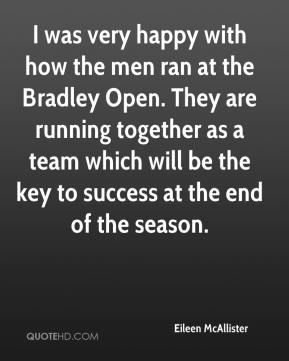 Eileen McAllister - I was very happy with how the men ran at the Bradley Open. They are running together as a team which will be the key to success at the end of the season.