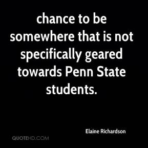 Elaine Richardson - chance to be somewhere that is not specifically geared towards Penn State students.