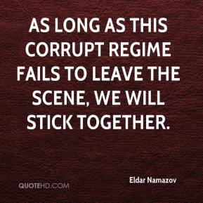 Eldar Namazov - As long as this corrupt regime fails to leave the scene, we will stick together.