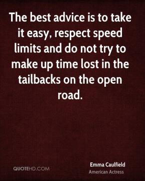 Emma Caulfield - The best advice is to take it easy, respect speed limits and do not try to make up time lost in the tailbacks on the open road.