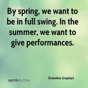 Ernestine Urquhart - By spring, we want to be in full swing. In the summer, we want to give performances.