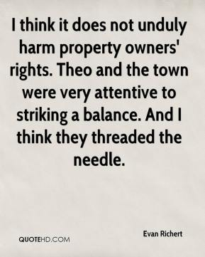 Evan Richert - I think it does not unduly harm property owners' rights. Theo and the town were very attentive to striking a balance. And I think they threaded the needle.