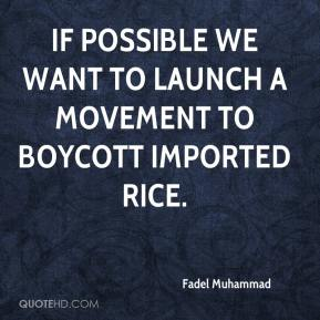 Fadel Muhammad - If possible we want to launch a movement to boycott imported rice.
