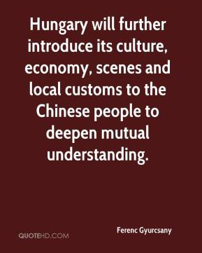 Ferenc Gyurcsany - Hungary will further introduce its culture, economy, scenes and local customs to the Chinese people to deepen mutual understanding.