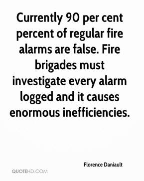 Currently 90 per cent percent of regular fire alarms are false. Fire brigades must investigate every alarm logged and it causes enormous inefficiencies.