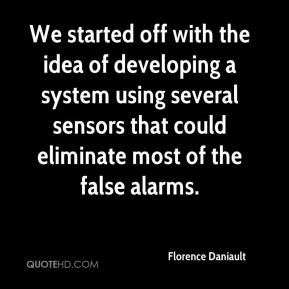 Florence Daniault - We started off with the idea of developing a system using several sensors that could eliminate most of the false alarms.
