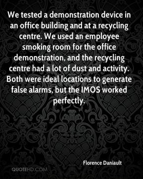 We tested a demonstration device in an office building and at a recycling centre. We used an employee smoking room for the office demonstration, and the recycling centre had a lot of dust and activity. Both were ideal locations to generate false alarms, but the IMOS worked perfectly.