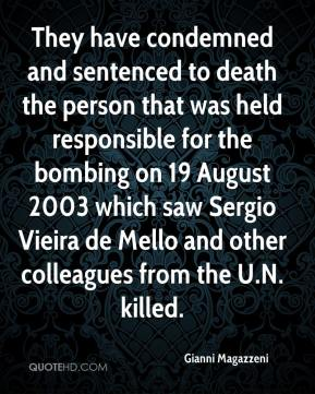 Gianni Magazzeni - They have condemned and sentenced to death the person that was held responsible for the bombing on 19 August 2003 which saw Sergio Vieira de Mello and other colleagues from the U.N. killed.
